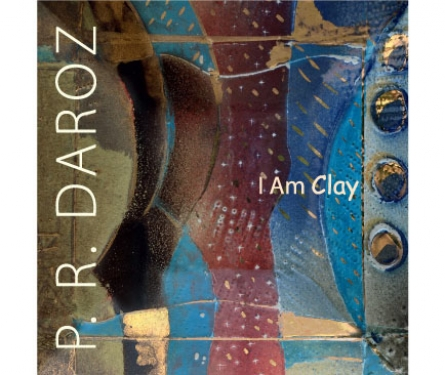 I Am Clay | Contemporary Ceramic Art by P. R. Daroz