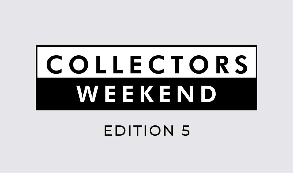 COLLECTORS WEEKEND | Edition 5