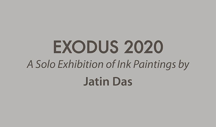 Exodus 2020 | A Solo Exhibition of Ink Paintings by Jatin Das