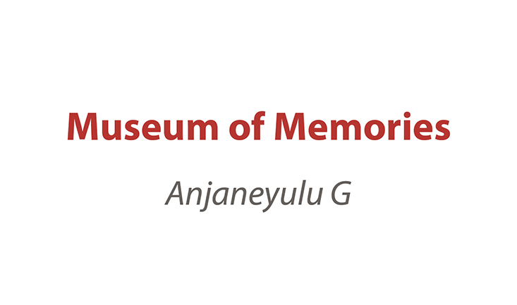 Museum of Memories | A Solo Show of Anjaneyulu G