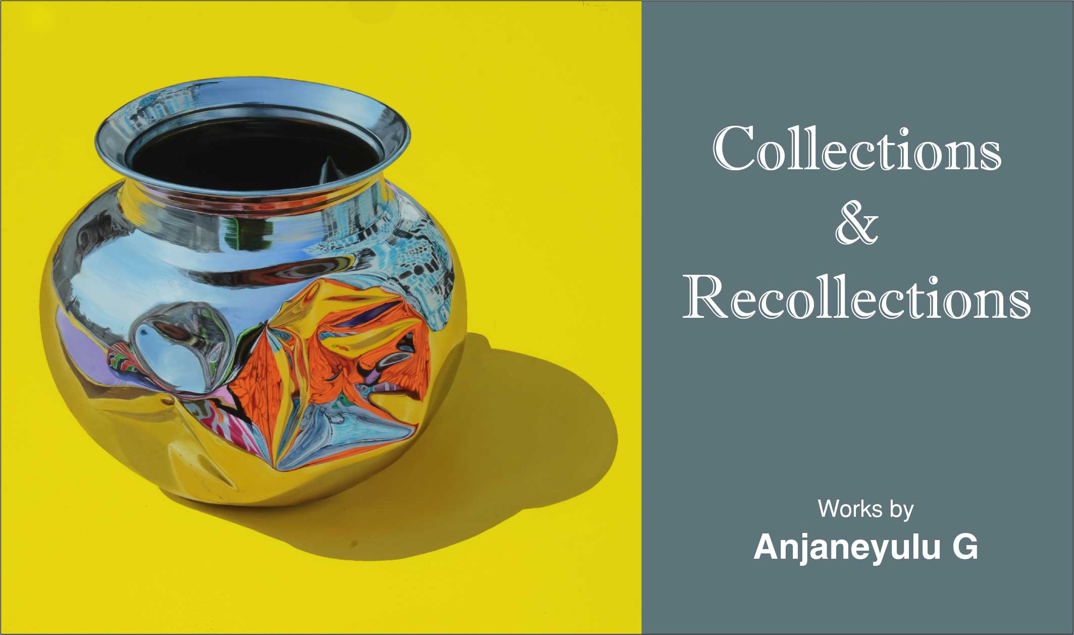 Collections and Recollections | Works by Anjaneyulu G.