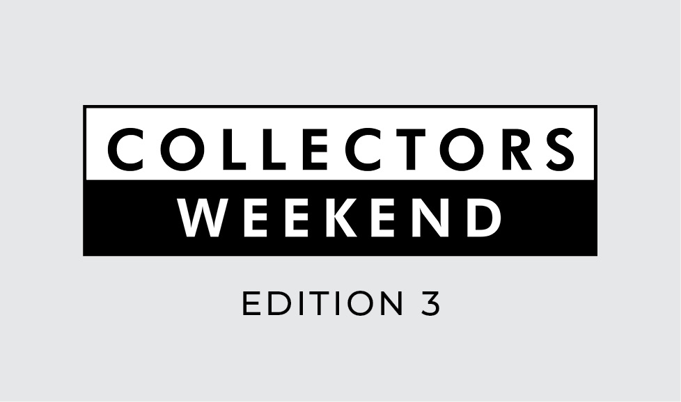 COLLECTORS WEEKEND | EDITION 3
