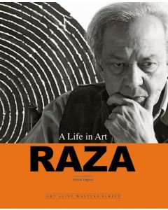 A LIFE IN ART: RAZA : ART ALIVE MASTER SERIES